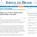 """Jornal do Brasil – """"Diálogos com o Futuro"""" debate sobre Competitividade e Inovação"""